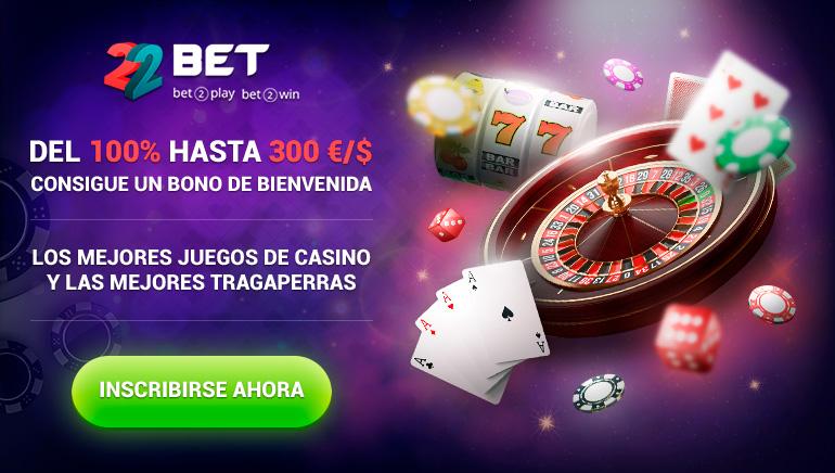22 Bet Casino - DEL 100% HASTA 300 €/$ LOS MEJORES JUEGOS DE CASINO Y LAS MEJORES TRAGAPERRAS